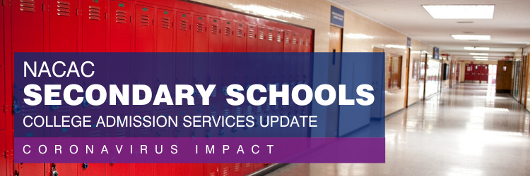 NACAC Secondary Schools Services Update During the Coronavirus Outbreak